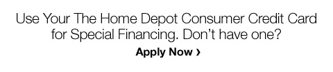Use Your The Home Depot Consumer Credit Card for Special Financing.