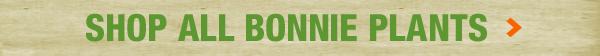 SHOP ALL BONNIE PLANTS