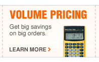 VOLUME PRICING  Get big savings on big orders.  LEARN MORE