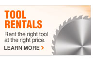 TOOL RENTALS.  Rent the right tool at the right price.
