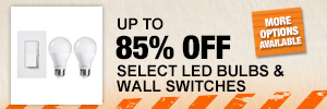 UP TO 85% OFF SELECT LED BULBS & LIGHT SWITCHES | Special Buy of the Day at The Home Depot
