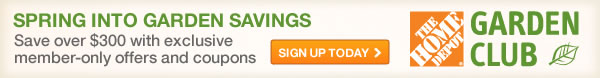 Spring into Garden Savings Save over 300 dollars with exclusive member only offers and coupons